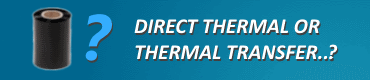 Read About Thermal Direct vs Thermal Transfer
